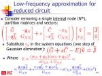 low frequency approximation for reduced circuit