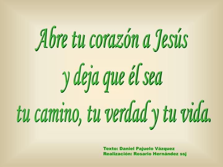 Abre tu corazón a Jesús