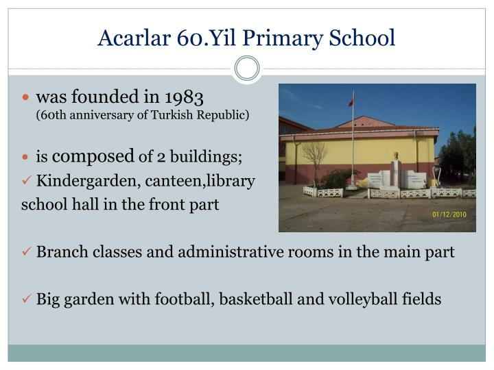 Acarlar 60 yil primary s chool