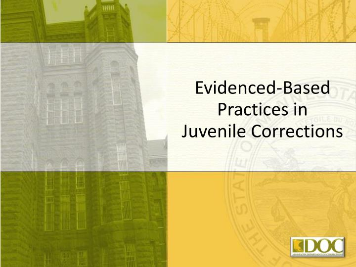 evidenced based practices in juvenile corrections