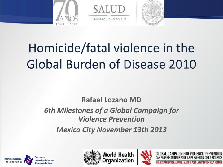 homicide fatal violence in the global burden of disease 2010