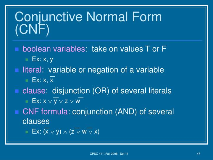 Conjunctive Normal Form (CNF)