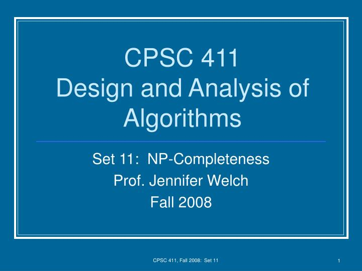 Cpsc 411 design and analysis of algorithms