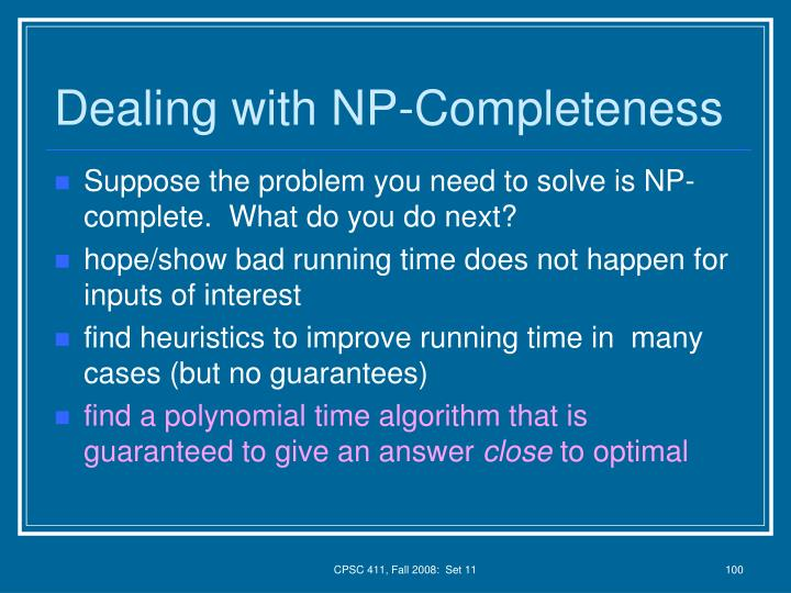 Dealing with NP-Completeness