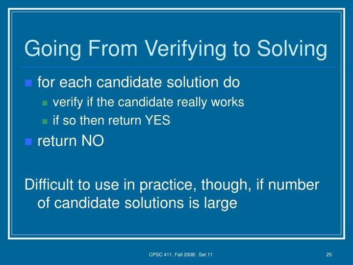 Going From Verifying to Solving