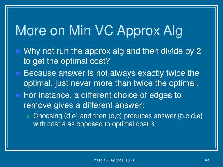 More on Min VC Approx Alg
