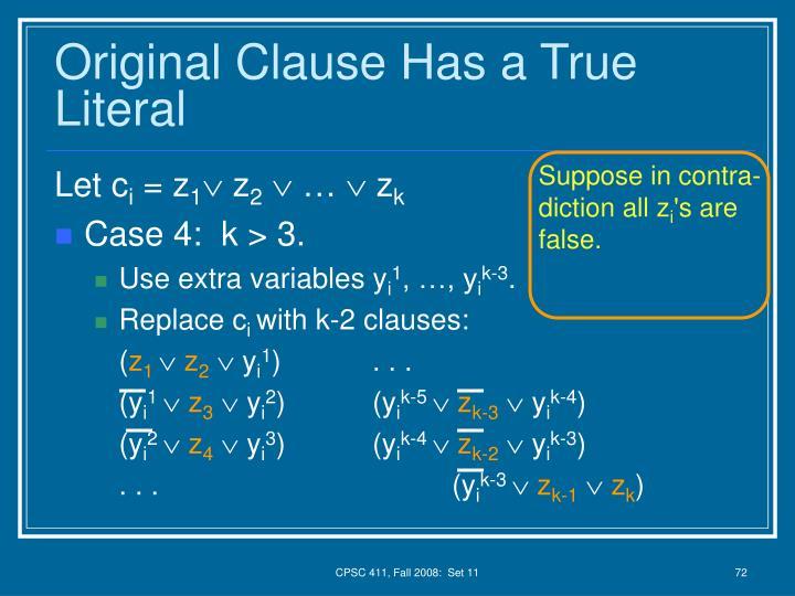 Original Clause Has a True Literal