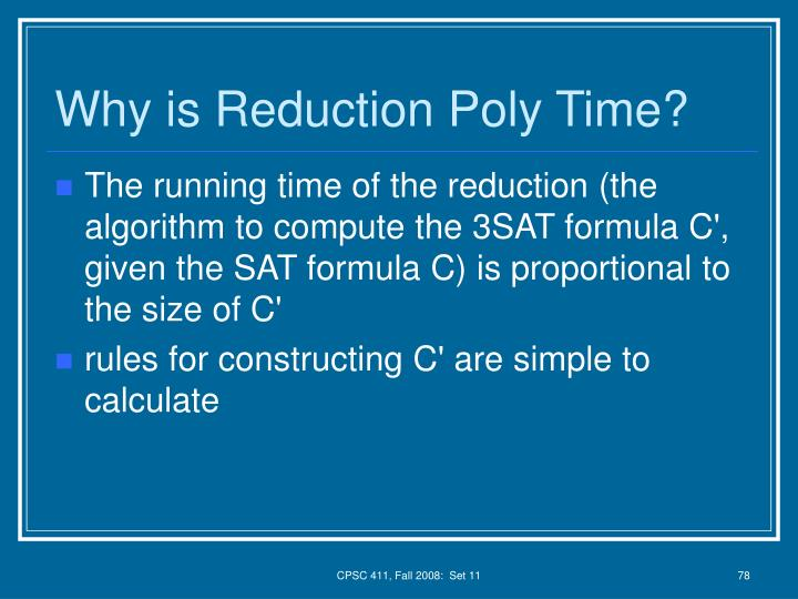 Why is Reduction Poly Time?