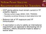 yellow fever vaccine recommendations for travelers