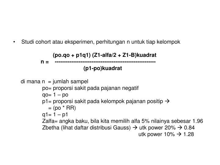 Studi cohort atau eksperimen, perhitungan n untuk tiap kelompok