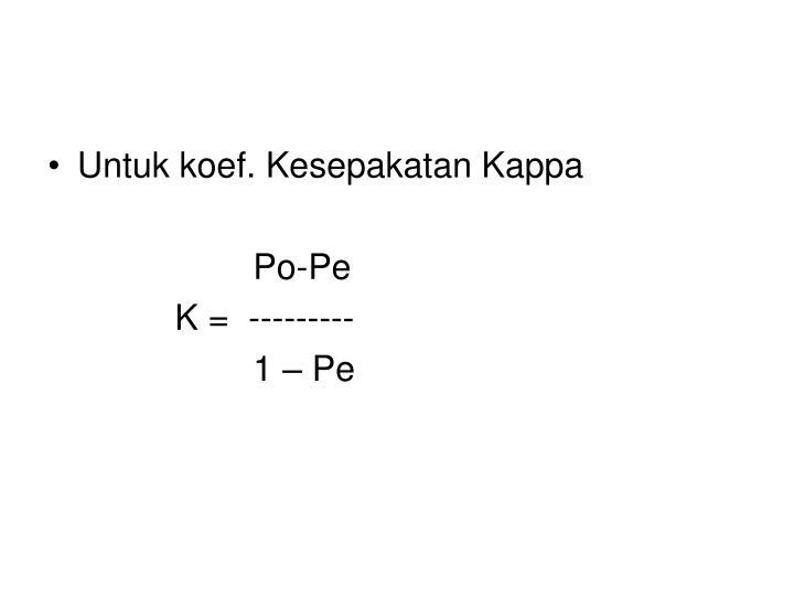 Untuk koef. Kesepakatan Kappa