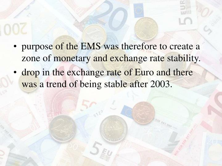 purpose of the EMS was therefore to create a zone of monetary and exchange rate stability.