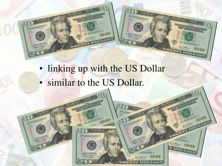 linking up with the US Dollar