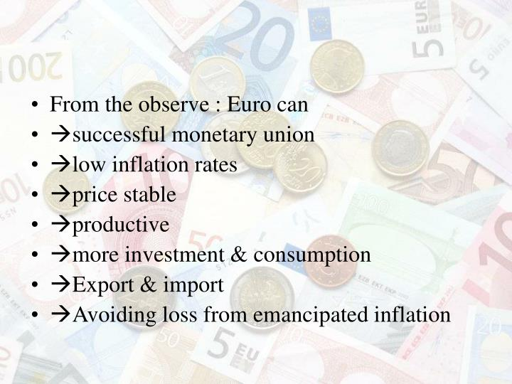From the observe : Euro can