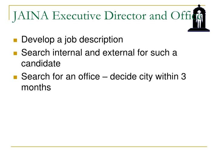 JAINA Executive Director and Office