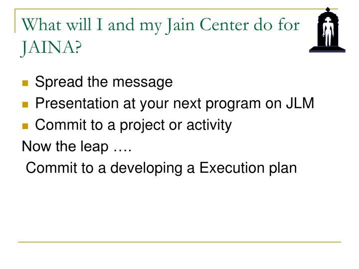 What will I and my Jain Center do for JAINA?