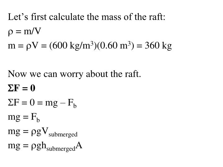 Let's first calculate the mass of the raft: