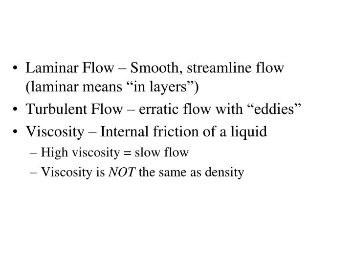 "Laminar Flow – Smooth, streamline flow (laminar means ""in layers"")"