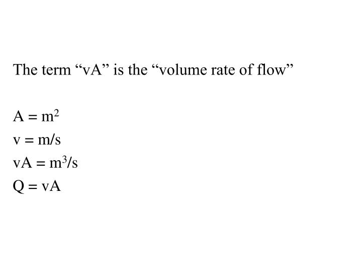 "The term ""vA"" is the ""volume rate of flow"""