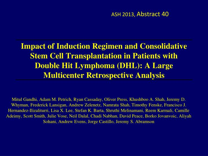 Impact of Induction Regimen and Consolidative Stem Cell Transplantation in Patients with Double Hit Lymphoma (DHL): A Large Multicenter Retrospective Analysis