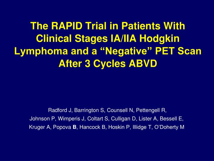 """The RAPID Trial in Patients With Clinical Stages IA/IIA Hodgkin Lymphoma and a """"Negative"""" PET Scan After 3 Cycles ABVD"""