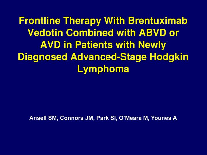 Frontline Therapy With Brentuximab Vedotin Combined with ABVD or AVD in Patients with Newly Diagnosed Advanced-Stage Hodgkin Lymphoma