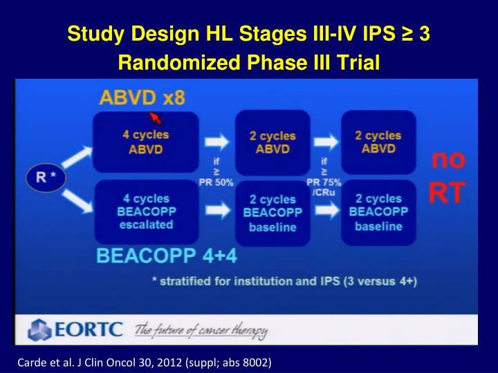 Study Design HL Stages III-IV IPS ≥ 3 Randomized Phase III Trial