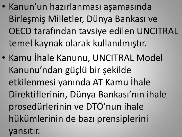 Kanun'un hazırlanması aşamasında Birleşmiş Milletler, Dünya Bankası ve OECD tarafından ta...