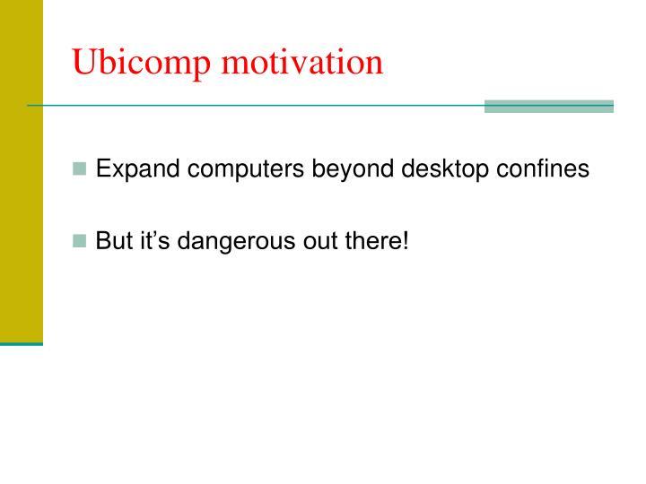 Ubicomp motivation