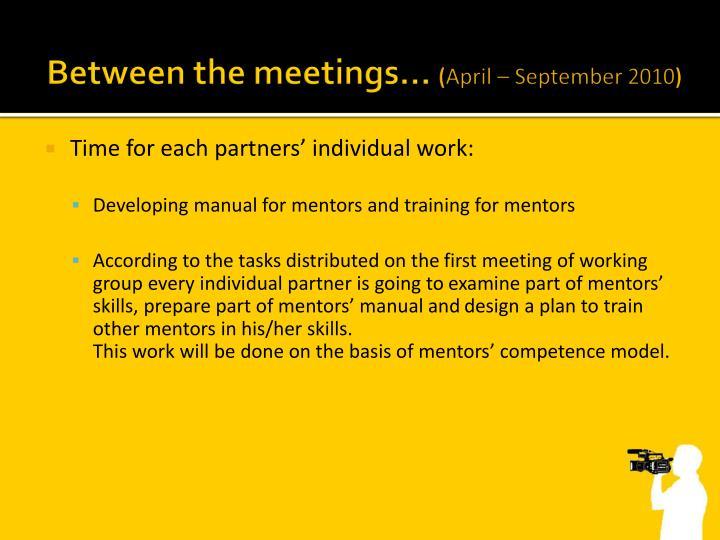 Between the meetings...