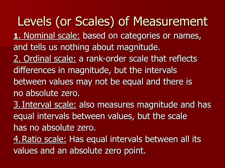 Levels (or Scales) of Measurement