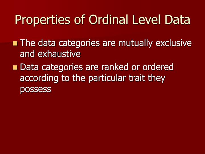 Properties of Ordinal Level Data