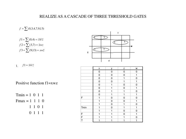 REALIZE AS A CASCADE OF THREE THRESHOLD GATES