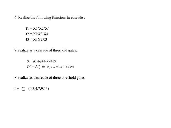 6. Realize the following functions in cascade :