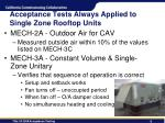 acceptance tests always applied to single zone rooftop units