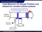 fixed minimum oa damper position only allowed for constant volume systems