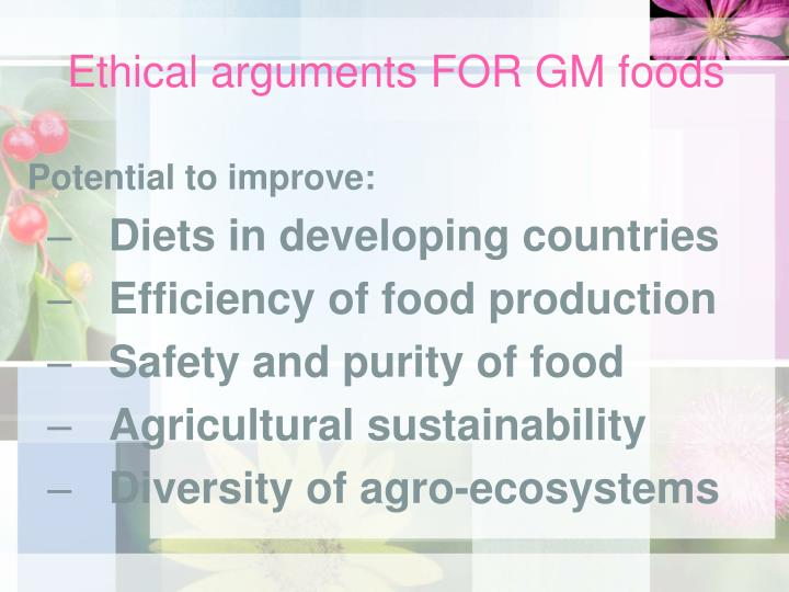 Ethical arguments FOR GM foods