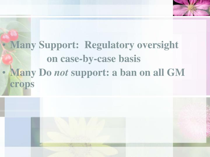 Many Support:  Regulatory oversight