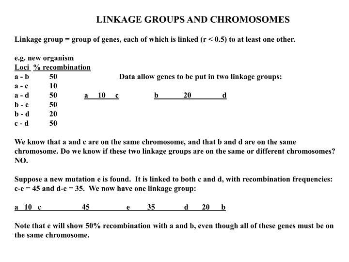 LINKAGE GROUPS AND CHROMOSOMES