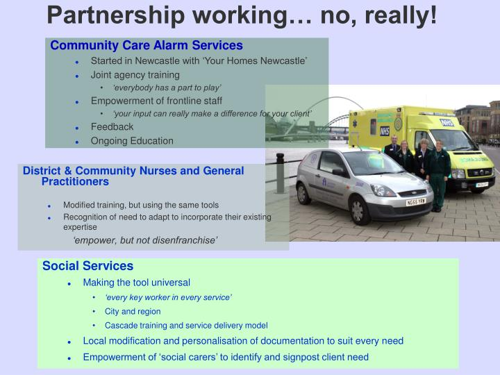 Partnership working… no, really!