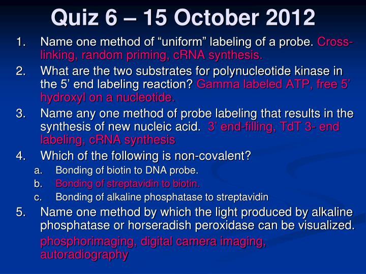 Quiz 6 – 15 October 2012
