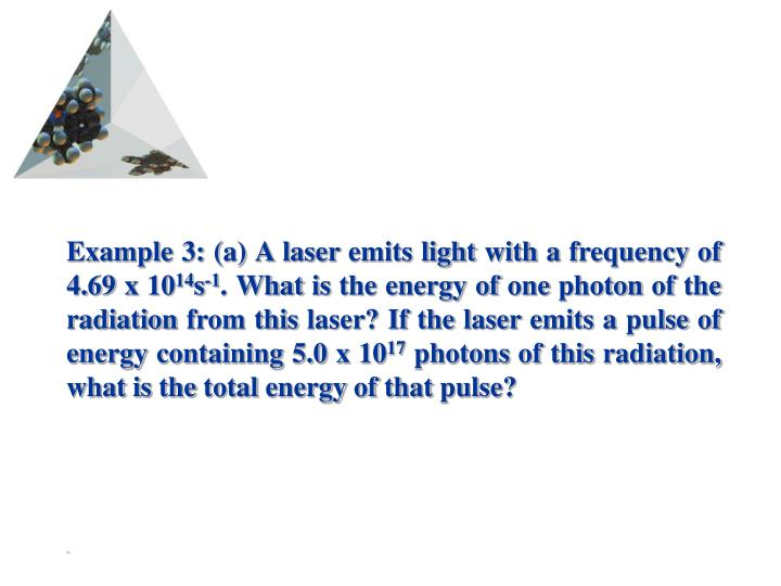Example 3: (a) A laser emits light with a frequency of 4.69 x 10