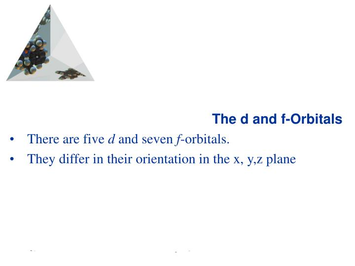 The d and f-Orbitals