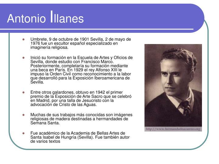 Umbrete, 9 de octubre de 1901 Sevilla, 2 de mayo de 1976 fue un escultor español especializado en imaginería religiosa.