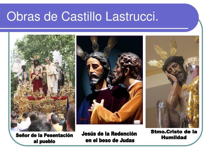 Obras de Castillo Lastrucci.