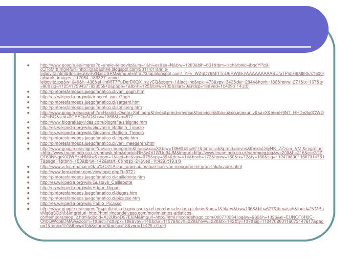 http://www.google.es/imgres?q=annie+leibovitz&um=1&hl=es&sa=N&biw=1280&bih=631&tbm=isch&tbnid=jbqcYPq9-cQToM:&imgrefurl=http://gradaphne.blogspot.com/2011/01/annie-leibovitz.html&docid=qGviFZBxiUtSRM&imgurl=http://3.bp.blogspot.com/_YFy_WZqO76M/TToU6RWjhkI/AAAAAAAAABU/aTPh5H8M8Kk/s1600/artwork_images_117084_186327_annie-leibovitz.jpg&w=640&h=438&ei=jhtWT7PuDqrD0QX1xvjyCQ&zoom=1&iact=hc&vpx=473&vpy=343&dur=2844&hovh=186&hovw=271&tx=167&ty=90&sig=112541759437783855942&page=1&tbnh=125&tbnw=185&start=0&ndsp=18&ved=1t:429,r:14,s:0