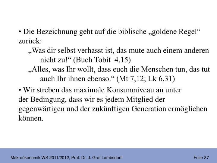 """Die Bezeichnung geht auf die biblische """"goldene Regel"""" zurück:"""