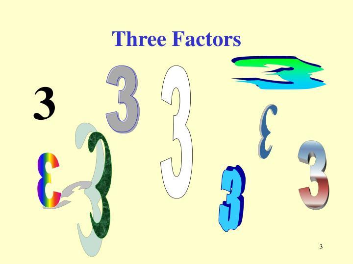 Three factors