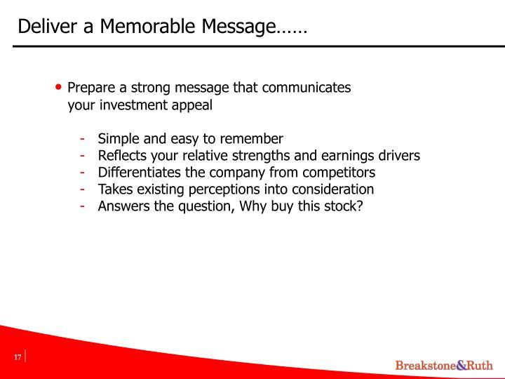 Deliver a Memorable Message……