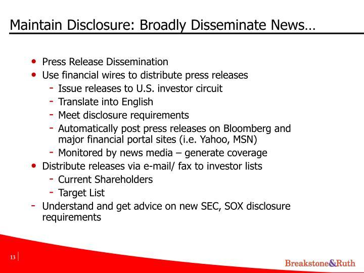 Maintain Disclosure: Broadly Disseminate News…